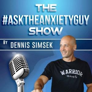 the #asktheanxietyguy show