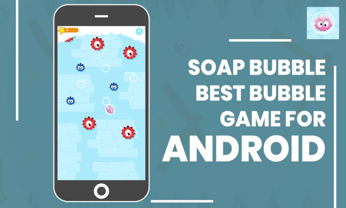 Soap Bubble – Best Bubble game for Android
