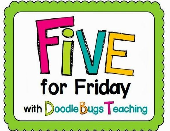 Five for Friday- June 28th Edition and a FREEBIE!