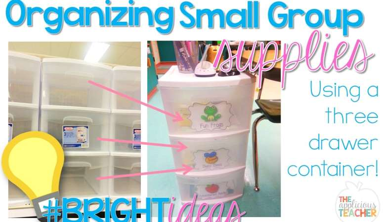 Bright Ideas Hop Take Three! Organizing Your Small Group Supplies!
