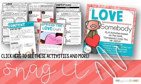 Close reading activities for Somebody Loves You Mr Hatch