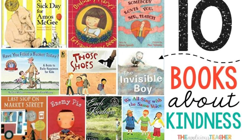 10 Must Read Books About Kindness Every Classroom Should Have
