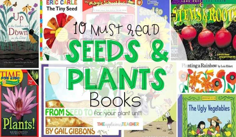 10 Must Reads for Your Plants and Seeds Unit