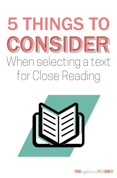 With so many texts to choose from, how do you know a book is perfect for a close read? Use these five tips to guide you!