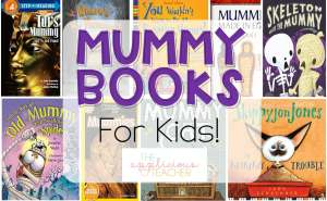 Mummy Mania: 11 Mummy Books Your Kids Will Love