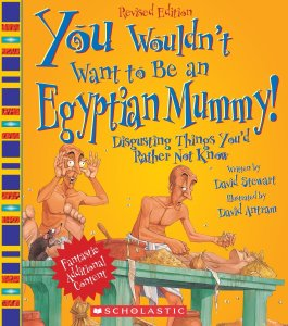 You Wouldn't Want to be an Egyptian Mummy- Mummy books for kids