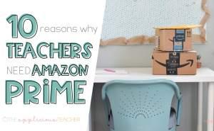 10 Reasons Why Teachers NEED Amazon Prime