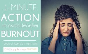 one simple way to avoid teacher burnout and it takes less than a minute