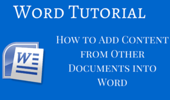 How to Add Content from Other Documents into Word