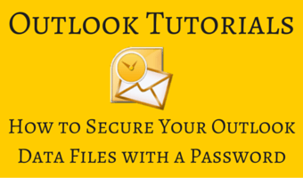 How to Secure Your Outlook Data Files with a Password