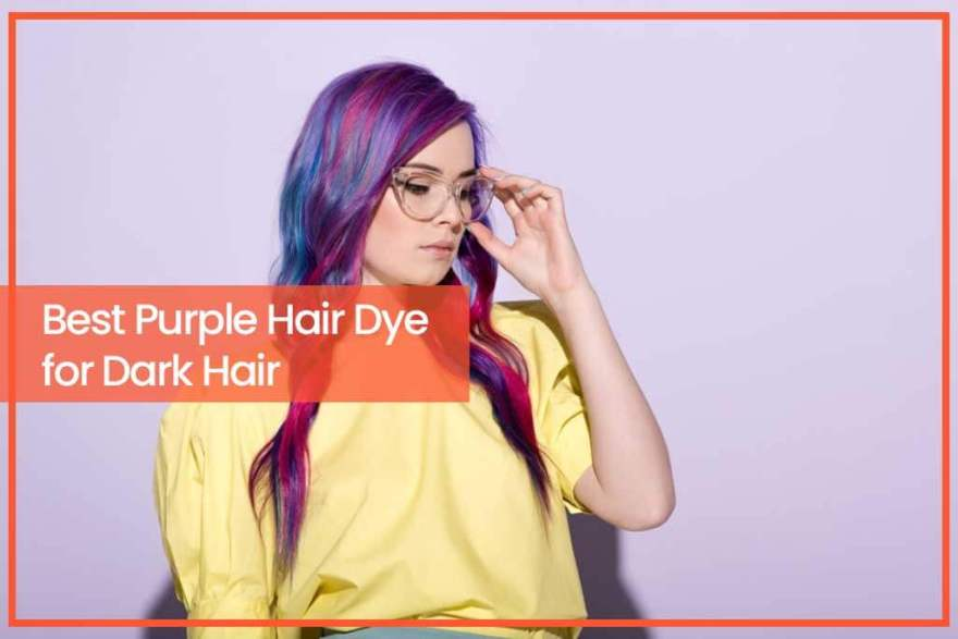 Best Purple Hair Dye for Dark Hair