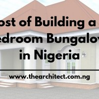 Cost of Building a 3 Bedroom Bungalow in Nigeria 2020