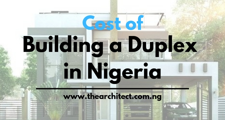 Cost Of Building A Duplex In Nigeria 4 5 6 Bedroom 2020 The Architect