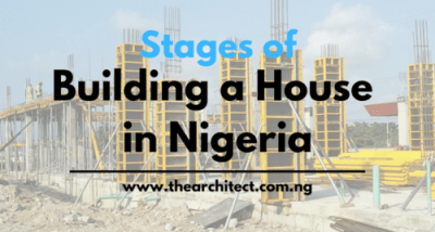 Stages of Building a House in Nigeria