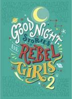 Goodnight stories for Rebel Girls 2 Leadership lessons for children