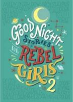 Goodnight stories for Rebel Girls 2 Leadership lessons for children