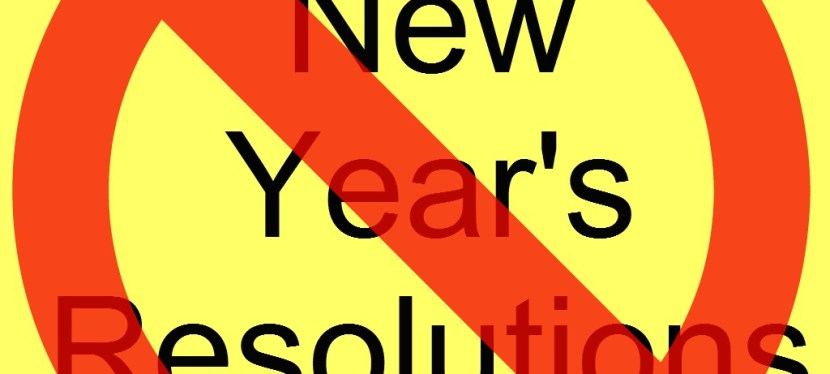 No Resolutions – Why Are You Looking To Resolve Something?