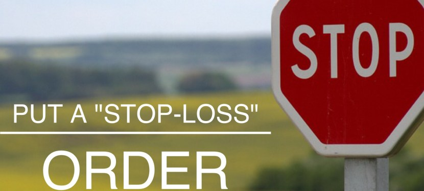 """Put A """"Stop-Loss"""" Order On Your Worries"""