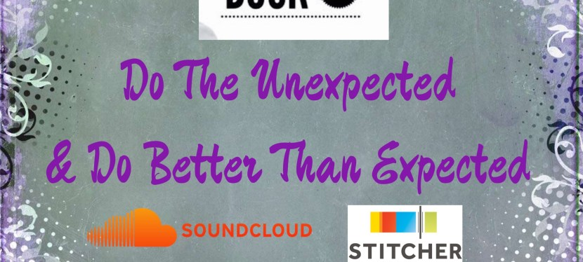 Darren Hardy: Do The Unexpected & Do Better Than Expected