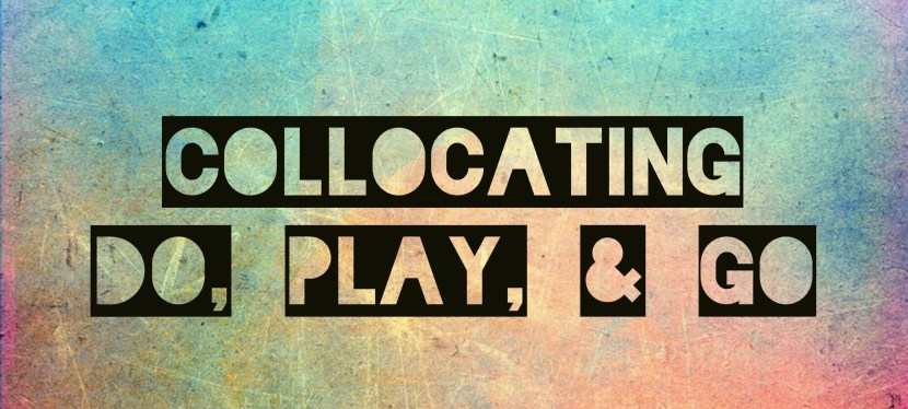 Arsenio's ESL Podcast: Episode 21 – Collocating With Do, Play, & Go