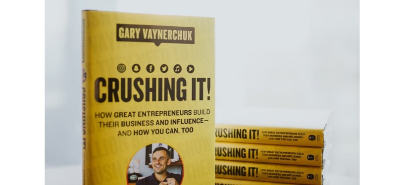 Gary Vee's Crushing It: Full Book Review — How To Start Crushing It NOW! — The Ultimate Guide