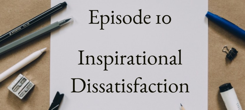 Positive Mental Attitude: Season 2 – Episode 10 – Inspirational Dissatisfaction