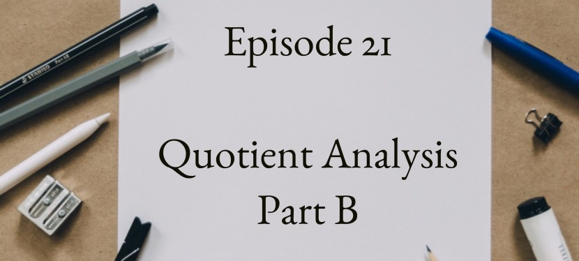 Positive Mental Attitude: Season 2 – Episode 21 – Quotient Analysis – Part B