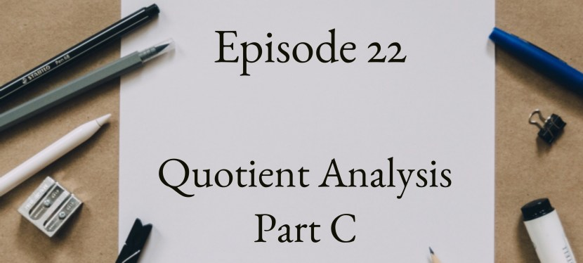 Positive Mental Attitude: Season 2 – Episode 22 – Quotient Analysis – Part C