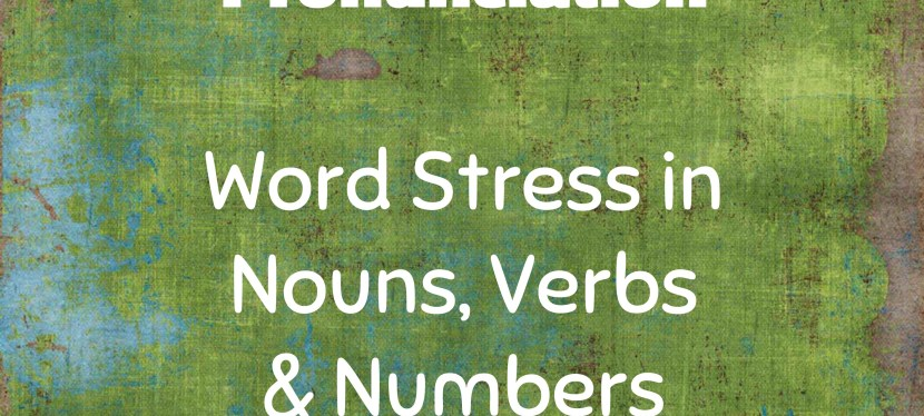 Arsenio's ESL Podcast: Season 3: Episode 17 – Pronunciation – Word Stress in Nouns, Verbs, & Numbers