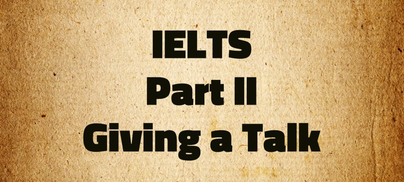 Arsenio's ESL Podcast: Special – IELTS – Part 2 – Giving a Talk