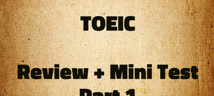Arsenio's ESL Podcast: Special – TOEIC – Review + Mini Test