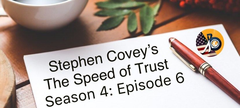 Stephen Covey's Speed of Trust: Season 4 – Episode 5 – My Analysis Questionnaire
