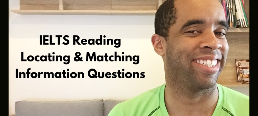 IELTS Reading: Locating and Matching Information Questions
