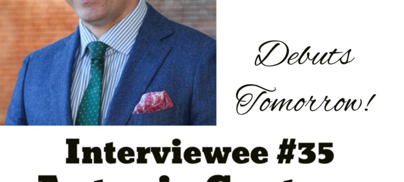 Interviewee #35  – Antonio Centeno, Founder of Real Men Real Style