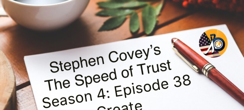 Speed of Trust: Season 4 – Episode 38 – Create Transparency