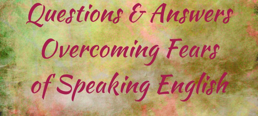 Arsenio's ESL Podcast: Q & A # 1 – Overcoming The Fear of Speaking English