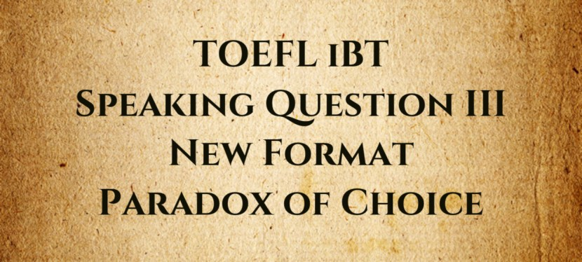 Arsenio's ESL Podcast: Special – TOEFL iBT (New Format) Speaking Question 3 – Paradox of Choice