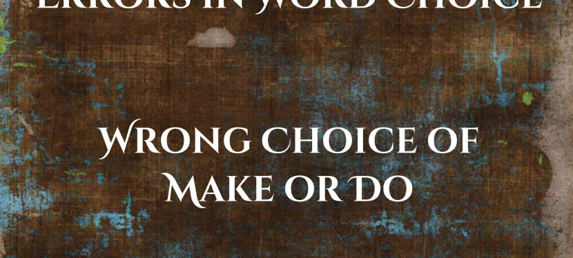 TOEFL iTP | Errors in Word Choice | Grammar | Wrong Choice of Make or Do