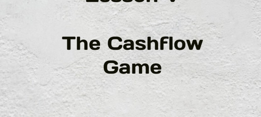 Rich Dad Poor Dad | S5 – E27 | Lesson V | The CASHFLOW GAME
