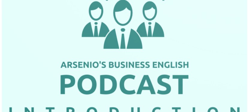 Arsenio's Business English Podcast | Full Introduction to Season VI | What to Expect