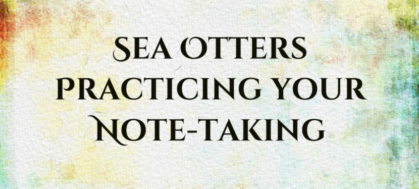 TOEFL iBT | Integrated Essay | Sea Otters | Practicing your Note-taking
