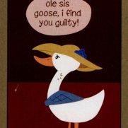 Ruby Thompson, Ole Sis Goose, Age 17, Digital Art