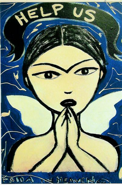 """""""HELP US"""" a Frida In Heaven painting by outsider artist Bethann Shannon"""
