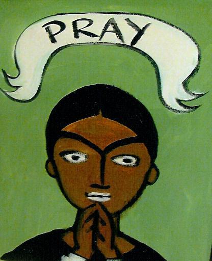 """""""PRAY"""" by Bethann Shannon"""