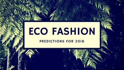 ECO FASHION PREDICTIONS
