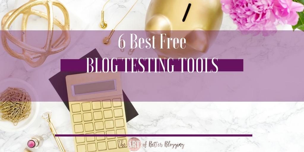 6 Best Free Blog Testing Tools
