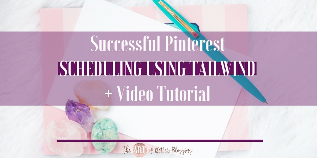 Successful Pinterest Scheduling Using Tailwind +Video