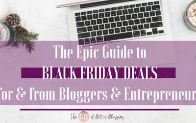 The Epic Guide to Black Friday Deals for Bloggers & Online Entrepreneurs