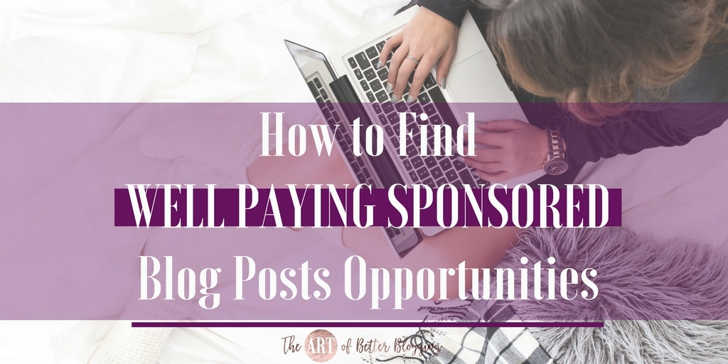 How to Find Well Paying Sponsored Blog Posts Opportunities