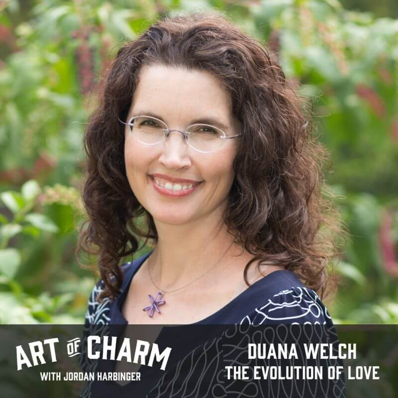 Duana Welch | The Evolution of Love (Episode 509)